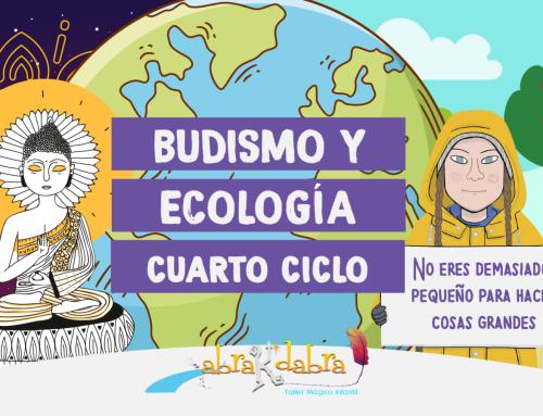 ¡Cuarto ciclo de Abrakdabra! Budismo y Ecología para ciudadanos del mundo